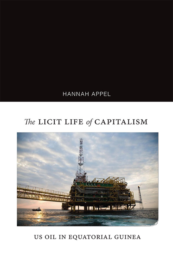 The Licit Life of Capitalism: US Oil in Equatorial Guinea