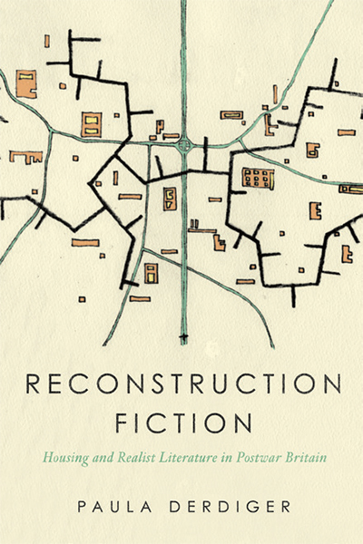 Reconstruction Fiction: Housing and Realist Literature in Postwar Britain